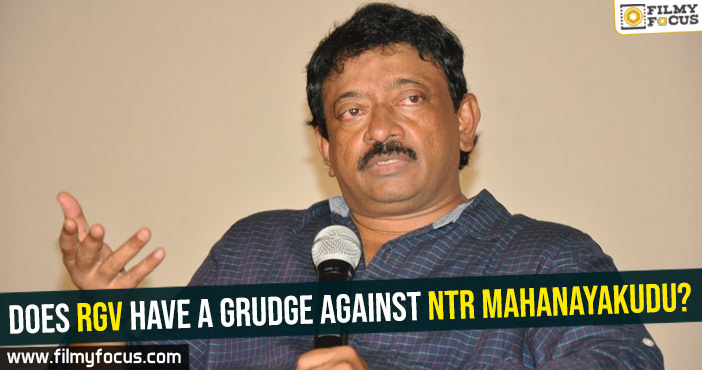 does-rgv-have-a-grudge-against-ntr-mahanayakudu