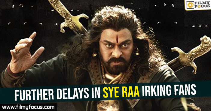further-delays-in-sye-raa-irking-fans