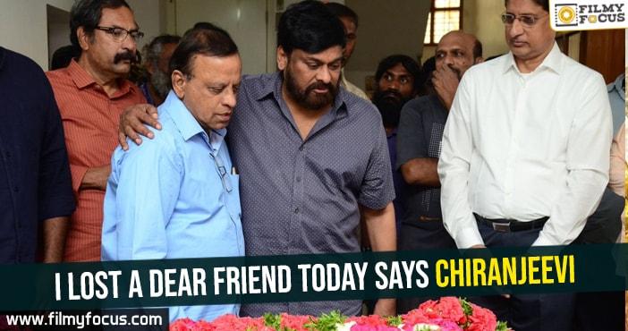 i-lost-a-dear-friend-today-chiranjeevi