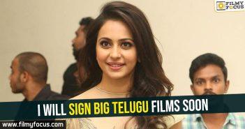 i-will-sign-big-telugu-films-soon