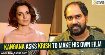 kangana-asks-krish-to-make-his-own-film