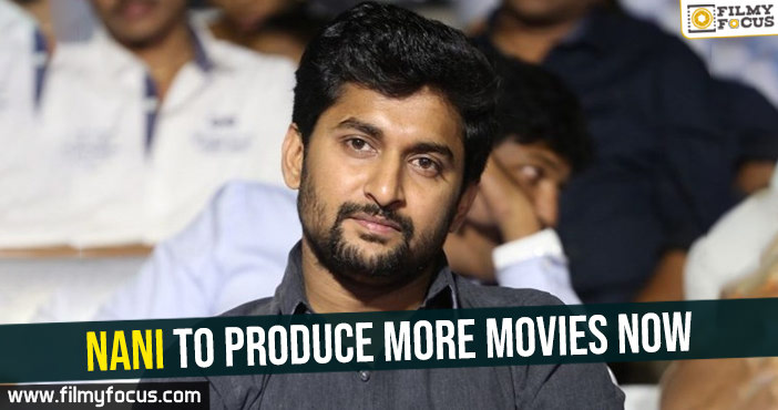 nani-to-produce-more-movies-now