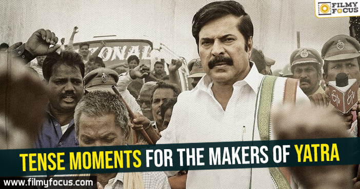 tense-moments-for-the-makers-of-yatra