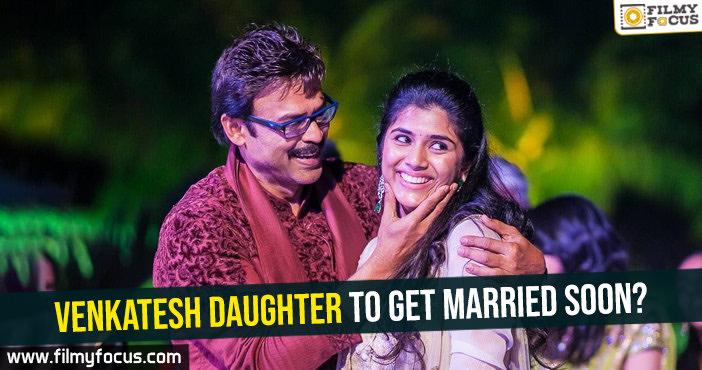 venkatesh-daughter-to-get-married-soon