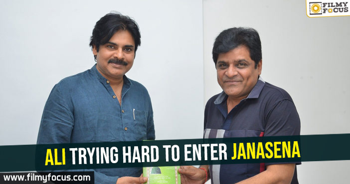 ali-trying-hard-to-enter-janasena