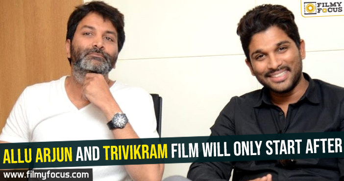 allu-arjun-and-trivikram-film-will-only-start-after