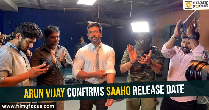 arun-vijay-confirms-saaho-release-date