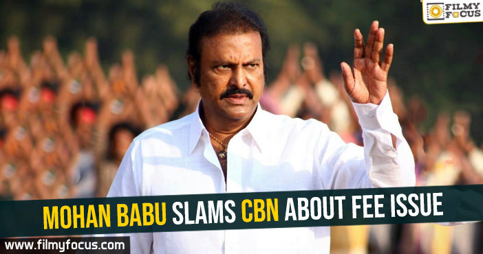 mohan-babu-slams-cbn-about-fee-issue