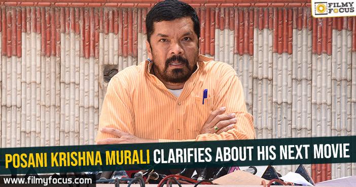 posani-krishna-murali-clarifies-about-his-next-movie