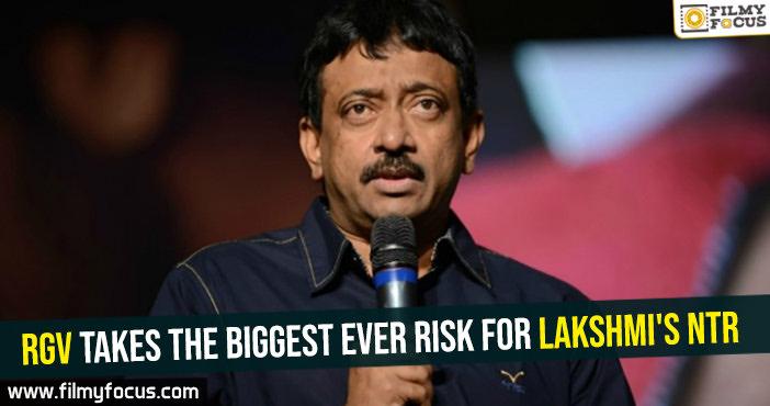 rgv-takes-the-biggest-ever-risk-for-lakshmis-ntr
