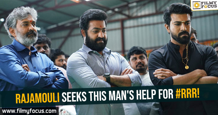 Rajamouli seeks this man's help for #RRR!