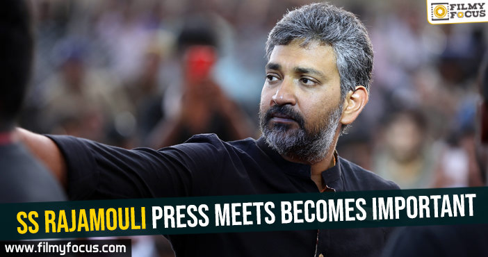 ss-rajamouli-press-meets-becomes-important