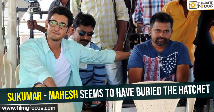 sukumar-mahesh-seems-to-have-buried-the-hatchet