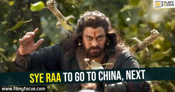 sye-raa-to-go-to-china-next