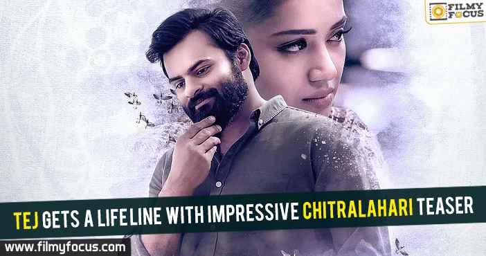 tej-gets-a-life-line-with-impressive-chitralahari-teaser