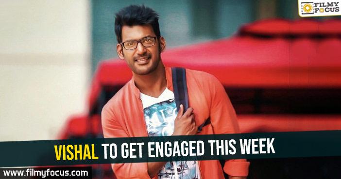 vishal-to-get-engaged-this-week
