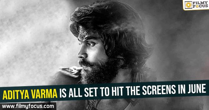 aditya-varma-is-all-set-to-hit-the-screens-in-june