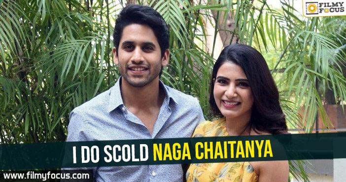 i-do-scold-naga-chaitanya