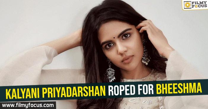 kalyani-priyadarshan-roped-for-bheeshma