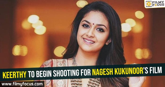 keerthy-to-begin-shooting-for-nagesh-kukunoors-film