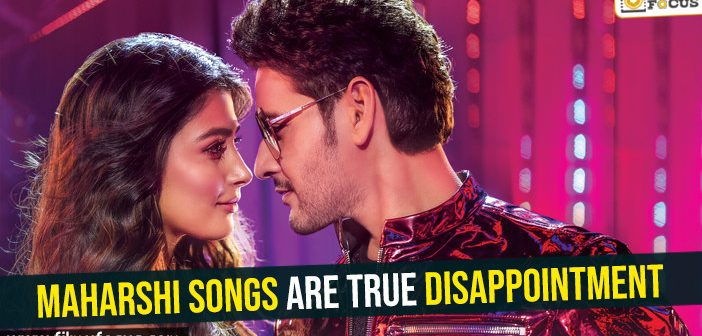 Maharshi songs are true disappointment