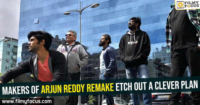 makers-of-arjun-reddy-remake-etch-out-a-clever-plan