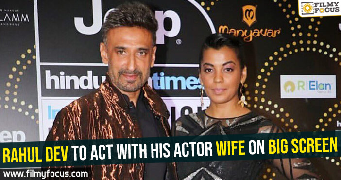 rahul-dev-to-act-with-his-actor-wife-on-big-screen