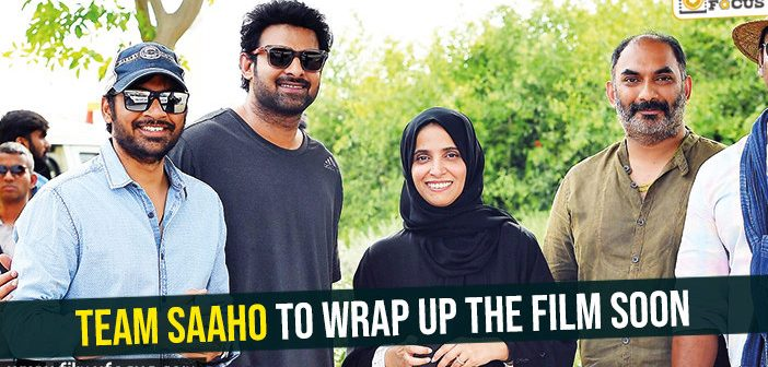 Team Saaho to wrap up the film soon