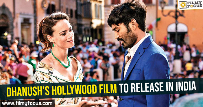 dhanushs-hollywood-film-to-release-in-india