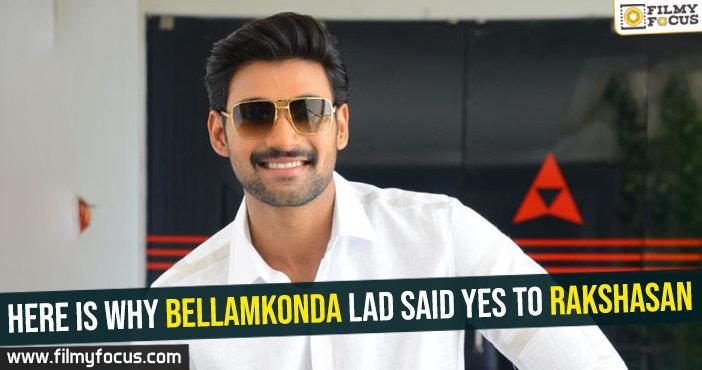 here-is-why-bellamkonda-lad-said-yes-to-rakshasan