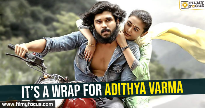 its-a-wrap-for-adithya-varma