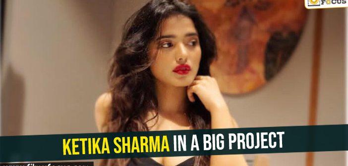 Ketika Sharma in a big project