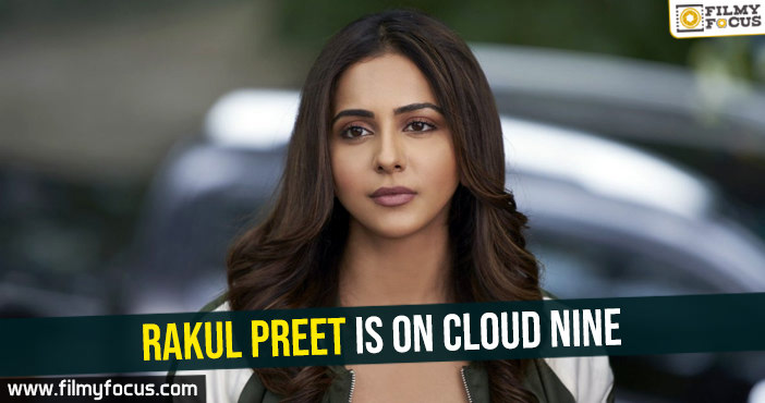 rakul-preet-is-on-cloud-nine