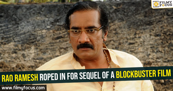 rao-ramesh-roped-in-for-sequel-of-a-blockbuster-film