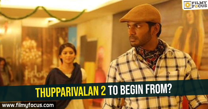 thupparivalan-2-to-begin-from