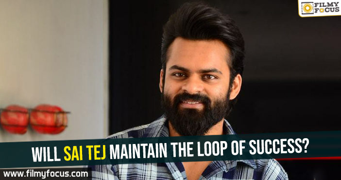 will-sai-tej-maintain-the-loop-of-success