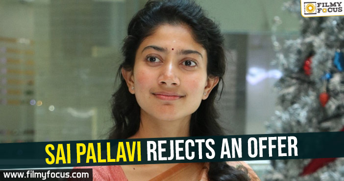 sai-pallavi-rejects-an-offer