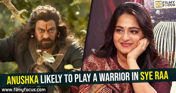 anushka-likely-to-play-a-warrior-in-sye-raa