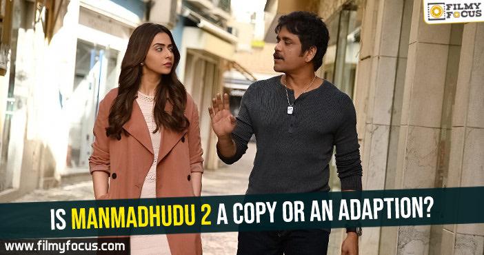 is-manmadhudu-2-a-copy-or-an-adaption