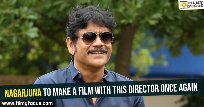 nagarjuna-to-make-a-film-with-this-director-once-again