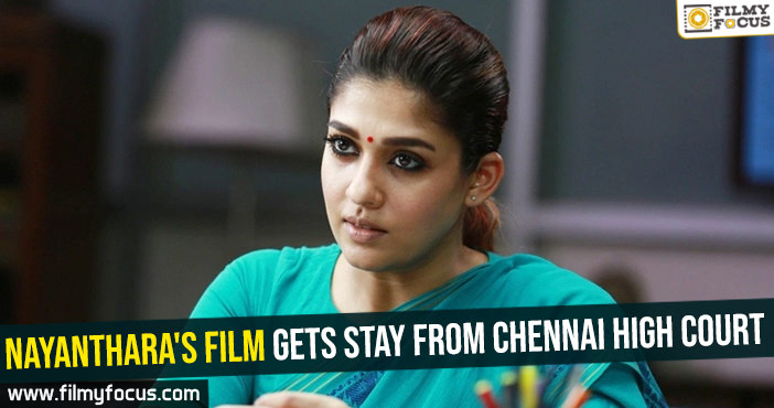 nayantharas-film-gets-stay-from-chennai-high-court
