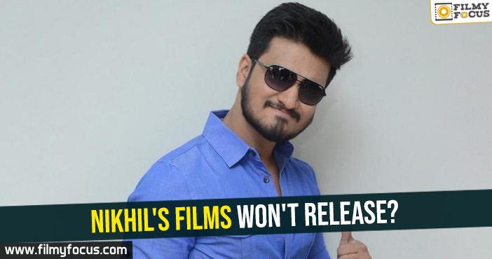 nikhils-films-wont-release