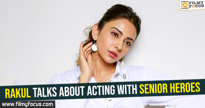 rakul-talks-about-acting-with-senior-heroes