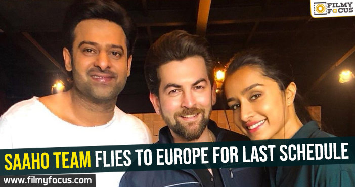 saaho-team-flies-to-europe-for-last-schedule