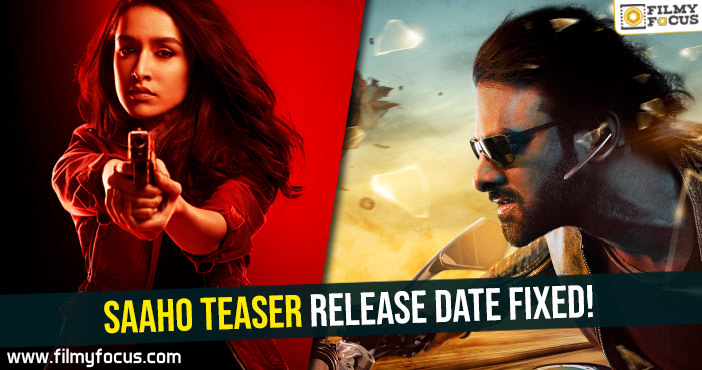 saaho-teaser-release-date-fixed
