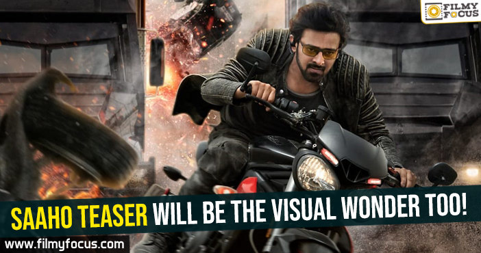 saaho-teaser-will-be-the-visual-wonder-too