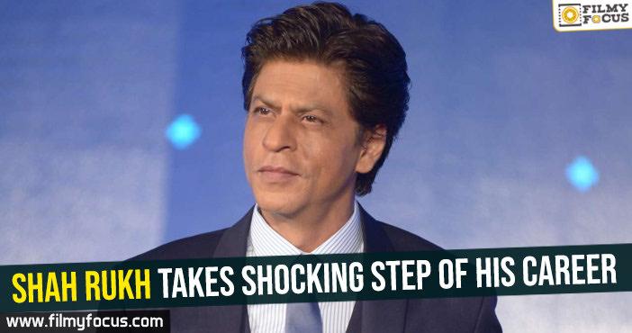 shah-rukh-takes-shocking-step-of-his-career