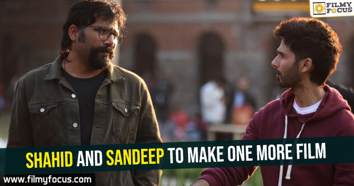 shahid-and-sandeep-to-make-one-more-film