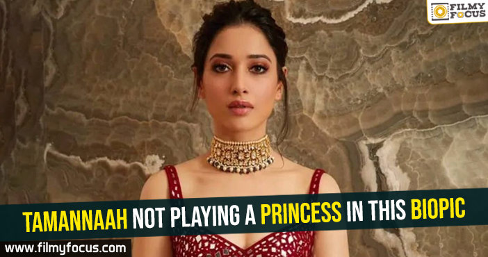 tamannaah-not-playing-a-princess-in-this-biopic
