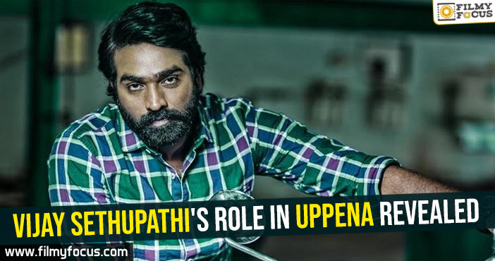 vijay-sethupathis-role-in-uppena-revealed